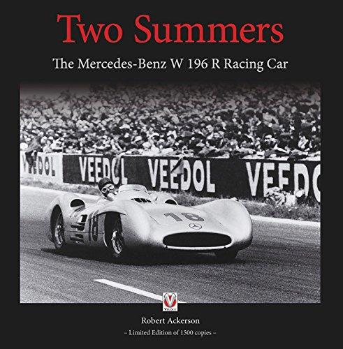 Two Summers: The Mercedes-Benz W196R Racing Car - Limited Edition of 1500 Copies