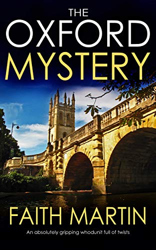 THE OXFORD MYSTERY an absolutely gripping whodunit full of twists by [MARTIN, FAITH]