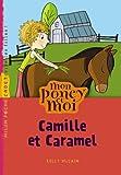 Camille et Caramel / traduit de l'anglais par Karine Suhard-Guié | McKain, Kelly. Auteur