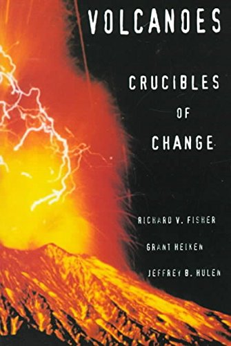 [(Volcanoes : Crucibles of Change)] [By (author) R.V. Fisher ] published on (October, 1998)