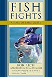 Fish Fights: A Hall Of Fame Quest by Bob Rich (2006-01-01)