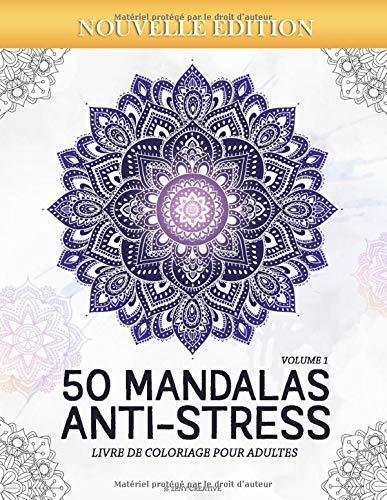 Mandalas Anti-stress (Volume 1) Livre de Coloriage pour Adultes: 50 Magnifiques Mandalas à Colorier par  Zeny Creative
