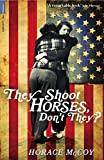 They Shoot Horses, Don't They? (Serpent's Tail Classics)