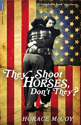 They Shoot Horses, Don't They? (Serpent's Tail Classics) Horace-shorts