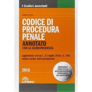 Il Codice Di Procedura Penale. Annotato Con La Giurisprudenza