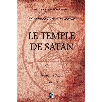 Le Temple de Satan: Essais de Sciences Maudites II — Le Serpent de la Genèse