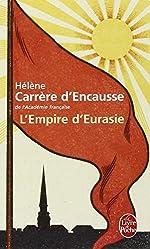 L'Empire d'Eurasie - Une histoire de l'Empire russe de 1552 à nos jours de Helene Carrere d'Encausse