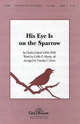 charles-gabriel-his-eye-is-on-the-sparrow-partitions-pour-satb-accompagnement-piano