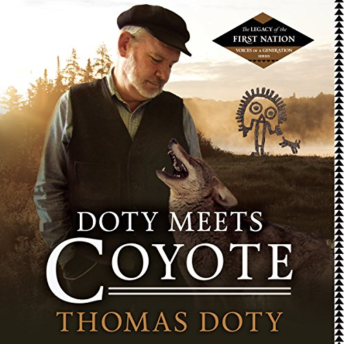 Doty Meets Coyote (Legacy of the First Nation, Voices of a Generation)
