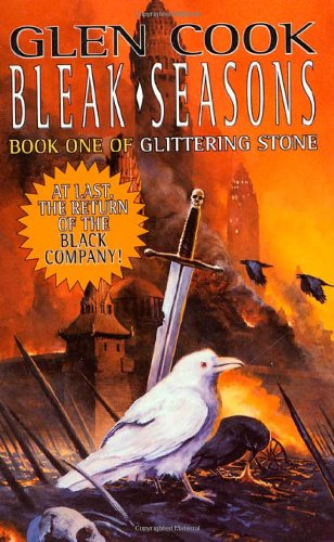 Bleak Seasons: Book One of the Glittering Stone (Chronicles of The Black Company)