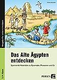 Das Alte Ägypten entdecken: Spannende Materialien zu Pyramiden, Pharaonen und Co. (3. und 4. Klasse) - Kirstin Jebautzke
