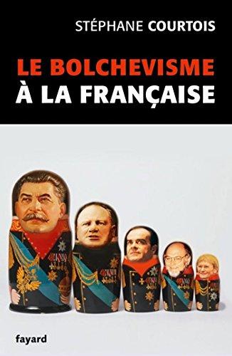Livres gratuits en ligne Le bolchevisme à la française (Divers Histoire) pdf, epub