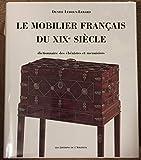 LE MOBILIER FRANÇAIS DU XIXEME SIECLE 1759-1889. Dictionnaire des ébénistes et des menuisiers, édition 1989