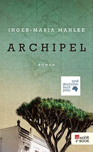 Archipel Ebook Inger Maria Mahlke Amazonde Kindle Shop