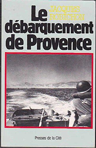 Descargar Libro Le Débarquement de Provence : 15 août 1944 de Jacques Robichon