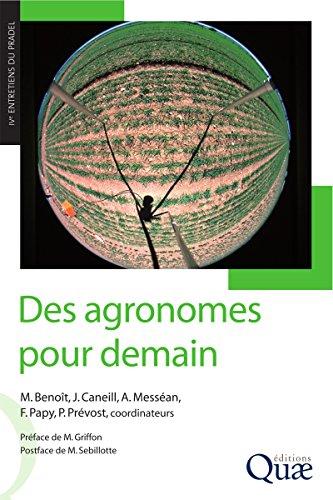 Des agronomes pour demain: Accompagner la diversité des agricultures pour un développement durable (Hors collection) par Marc Benoît