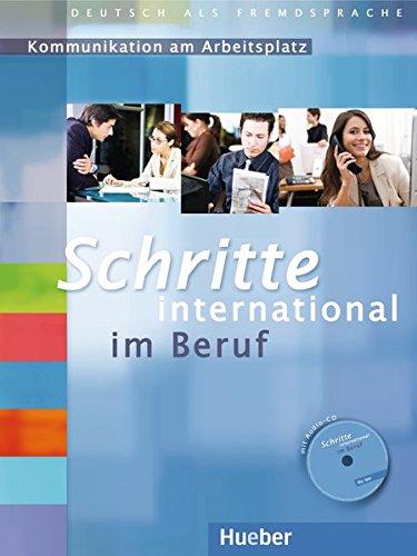 Schritte international im Beruf 1-6: Kommunikation am Arbeitsplatz.Deutsch als Fremdsprache / Übungsbuch mit Audio-CD