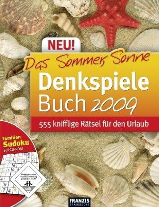 Das Sommer, Sonne, Denkspiele Buch 2009: 555 knifflige Rätsel für den Urlaub