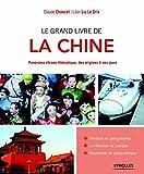 Le grand livre de la Chine: Panorama chrono-thématique, des origines à nos jours.