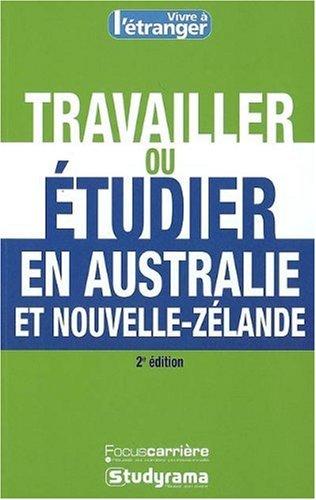 Travailler ou étudier en Australie et en Nouvelle-Zélande