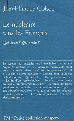 Le nucléaire sans les Français / Colson, Jean philippe / Réf: 15903