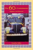 The 60's Communes: Hippies and Beyond (Syracuse Studies on Peace and Conflict Resolution) by Timothy Miller (1999-12-01)