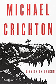 Dientes de dragón par Michael Crichton