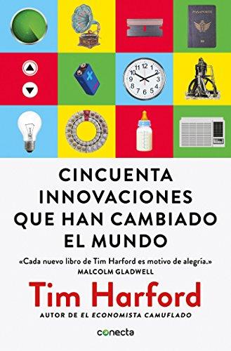 Cincuenta innovaciones que han cambiado el mundo (CONECTA) por Tim Harford