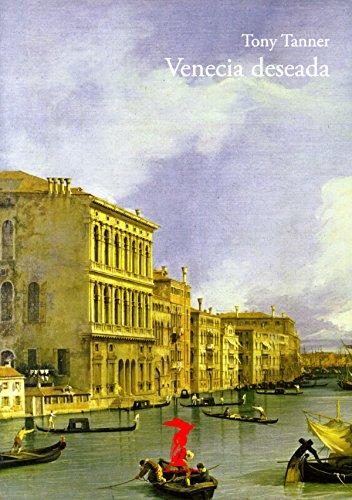 Venecia deseada (La balsa de la Medusa nº 200) por Tony Tanner