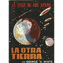LA SAGA DE LOS AZNAR. 49: LA OTRA TIERRA.