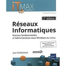 Réseaux Informatiques : Cours et Exercices corrigés - Notions fondamentales et Administration sous Windows ou Linux (3ième édition)