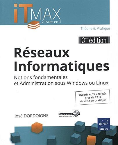 Rseaux Informatiques : Cours et Exercices corrigs - Notions fondamentales et Administration sous Windows ou Linux (3ime dition)