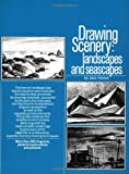 Drawing Scenery: Seascapes and Landscapes: Seascapes Landscapes: Landscapes and Seascapes