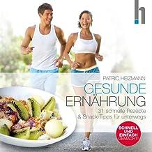 Rezeptbuch Gesunde Ernährung - schnell & einfach gemacht