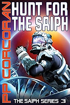Hunt for the Saiph (The Saiph Series Book 3) by [Corcoran, PP]