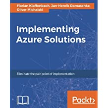 Implementing Azure Solutions: Eliminate the pain point of implementation