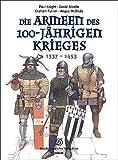 Die Armeen des 100-jährigen Krieges (1337-1453) - Paul Knight, David Nicolle