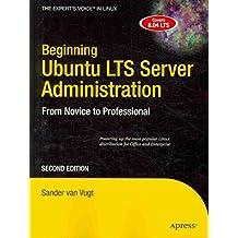 [(Beginning Ubuntu LTS Server Administration : From Novice to Professional)] [By (author) Sander Van Vugt] published on (November, 2009)