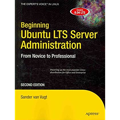 [(Beginning Ubuntu LTS Server Administration : From Novice to Professional)] [By (author) Sander Van Vugt] published on (November, 2009)