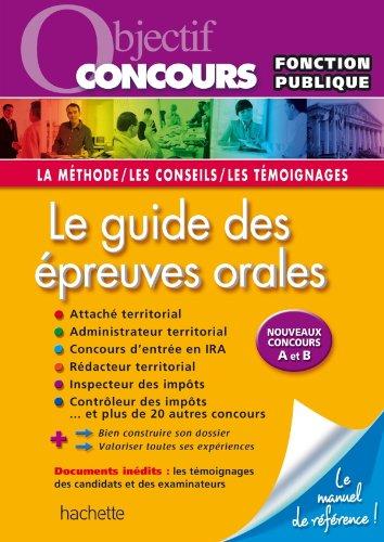 Objectif Concours - Le guide des épreuves orales - Concours A et B