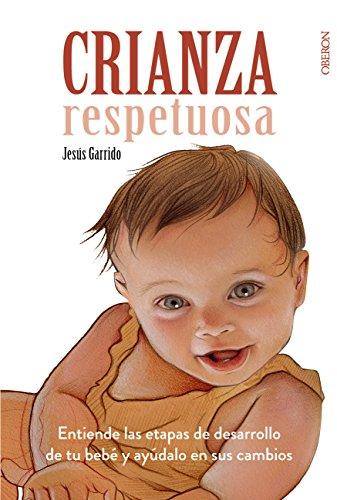 Crianza Respetuosa (Libros Singulares) por Jesús Garrido