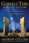 Gobekli Tepe: Genesis of the Gods: Th...