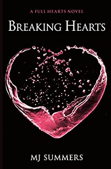 Breaking Hearts: Full Hearts 4 by [Summers, MJ]