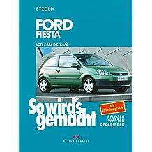 So wird's gemacht. Ford Fiesta ab 3/02: pflegen - warten - reparieren