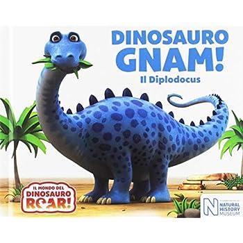 Dinosauro Gnam! Il Diplodocus. Il Mondo Del Dinosauro Roar!
