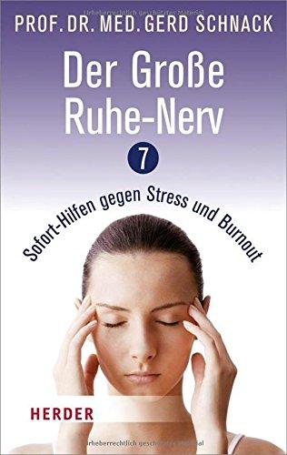 Der große Ruhe-Nerv: 7 Sofort-Hilfen gegen Stress und Burnout (HERDER spektrum)