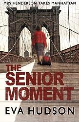 The Senior Moment by Eva Hudson (2013-09-20)