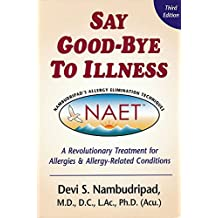 Say Goodbye to Illness (3rd Edition): A Revolutionary Treatment for Allergies and Allergy-Related Condtions (English Edition)