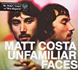 Songtexte von Matt Costa - Unfamiliar Faces