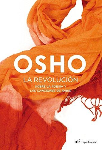 La revolución: Sobre la poesía y las canciones de Kabir (MR Espiritualidad) por Osho